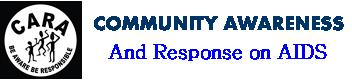 Community Awareness and Response to AIDS – CARA